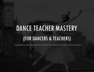 DANCE TEACHER MASTERY
